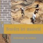 beneden het maaiveld Archeologie in Arnhem
